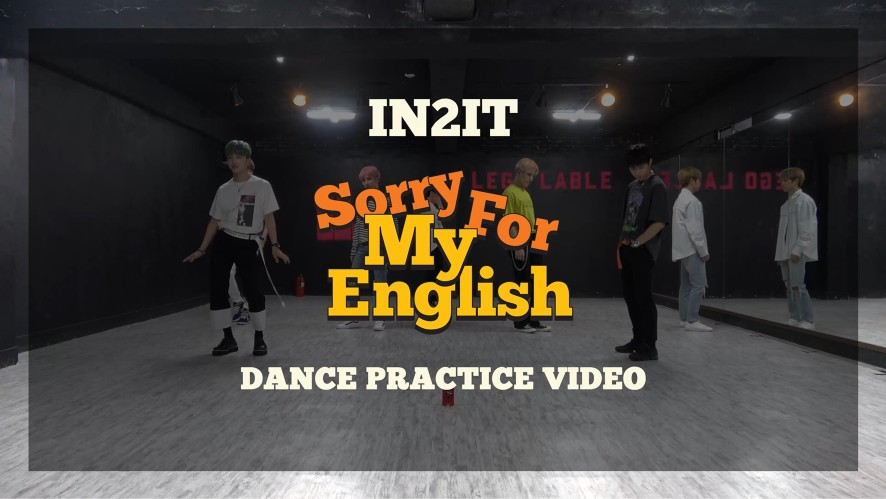 IN2IT - Sorry For My English DANCE PRACTICE VIDEO