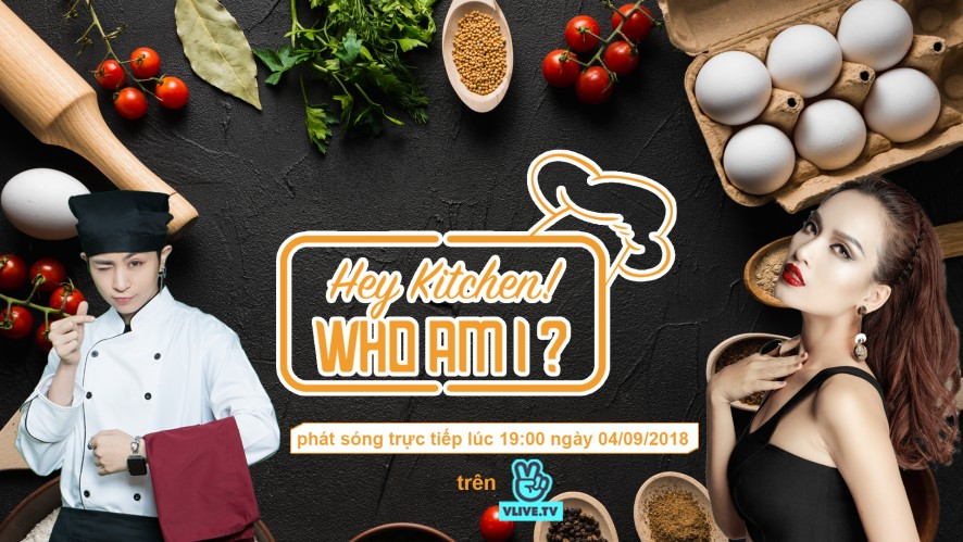 HEY KITCHEN! WHO AM I? with  Ái Phương