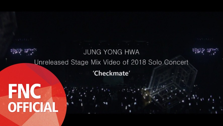 [ROOM/STAY622] JUNG YONG HWA Unreleased Stage Mix Video of 2018 Solo Concert 'Checkmate'