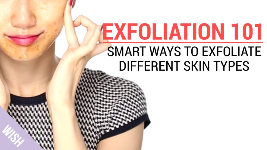 How to Exfoliate for Different Skin Types   Wishtrend TV