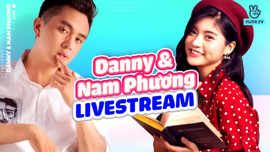 NAM PHƯƠNG - DANNY | Ngày khai giảng