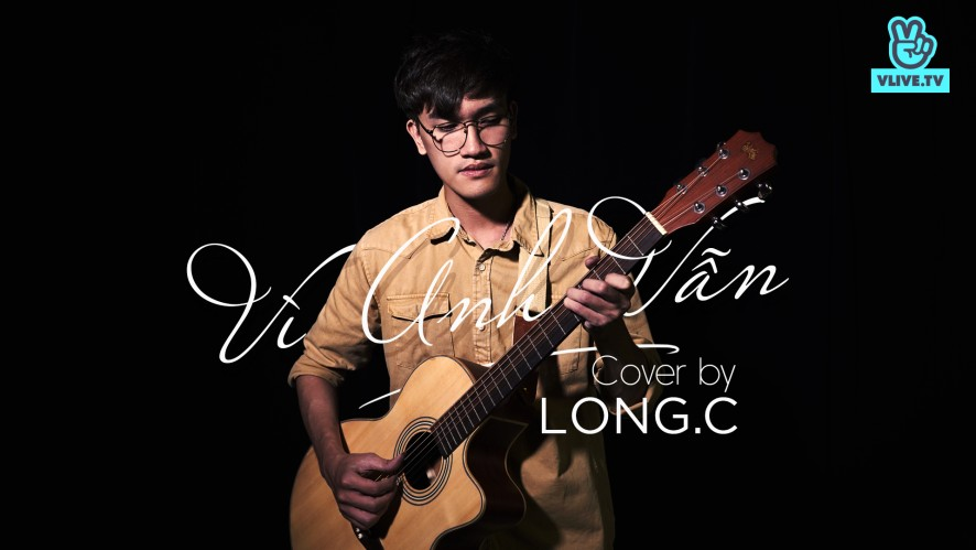 """""""VÌ ANH VẪN - HOÀNG DŨNG""""  LONG.C [COVER MV]"""