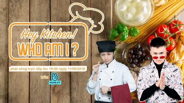 HEY KITCHEN! WHO AM I? with Lê Thiện Hiếu