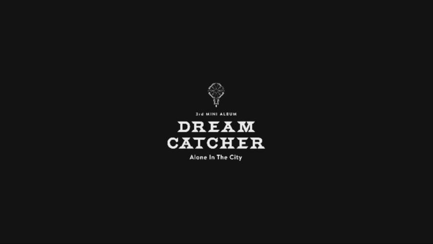 Dreamcatcher(드림캐쳐) 'What' Trailer A