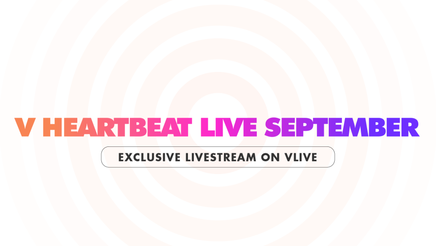 V HEARTBEAT LIVE SEPTEMBER