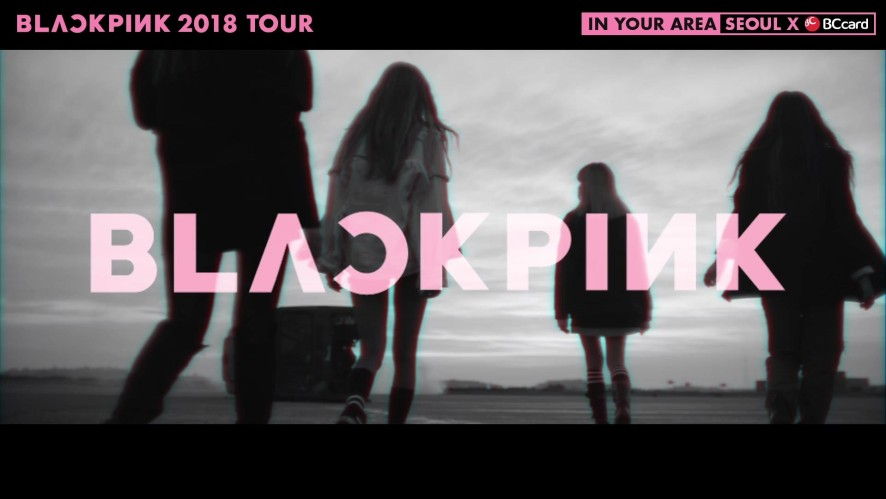 BLACKPINK - '2018 TOUR [IN YOUR AREA] SEOUL X BC CARD' MESSAGE VIDEO