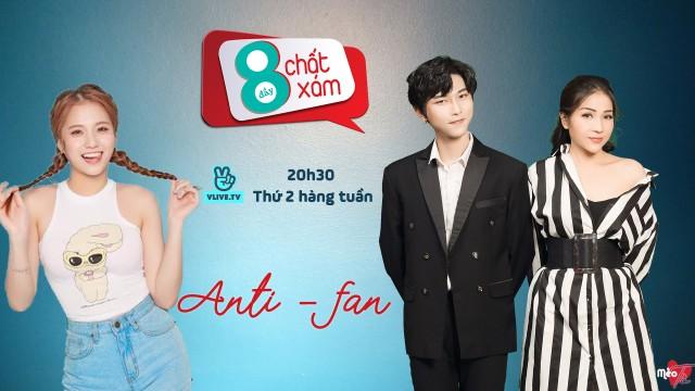 """8 Đầy Chất Xám Season 3 - Chủ Đề """"ANTI-FAN"""" cùng Emma"""