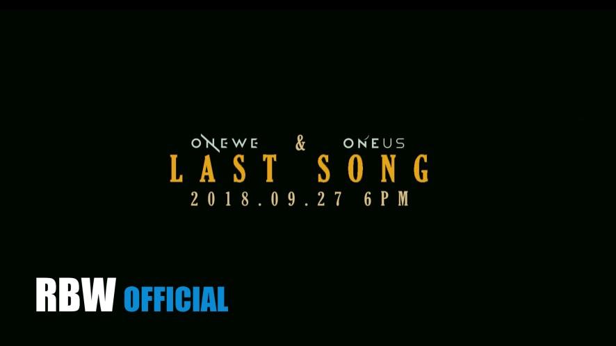 ONEWE(원위) & ONEUS(원어스)_LAST SONG_Teaser