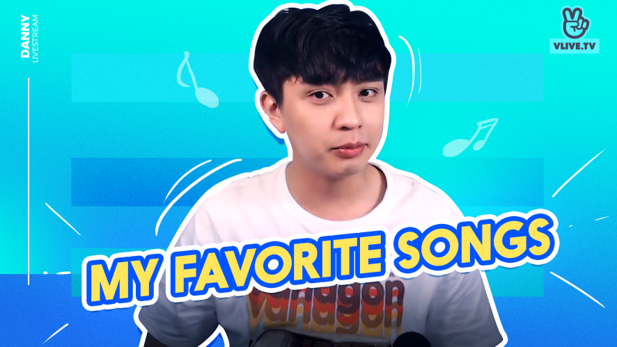 DANNY | My favorite songs