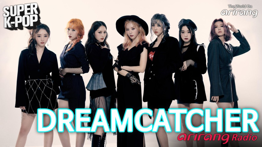 Arirang Radio (Super K-Pop / DREAMCATCHER)