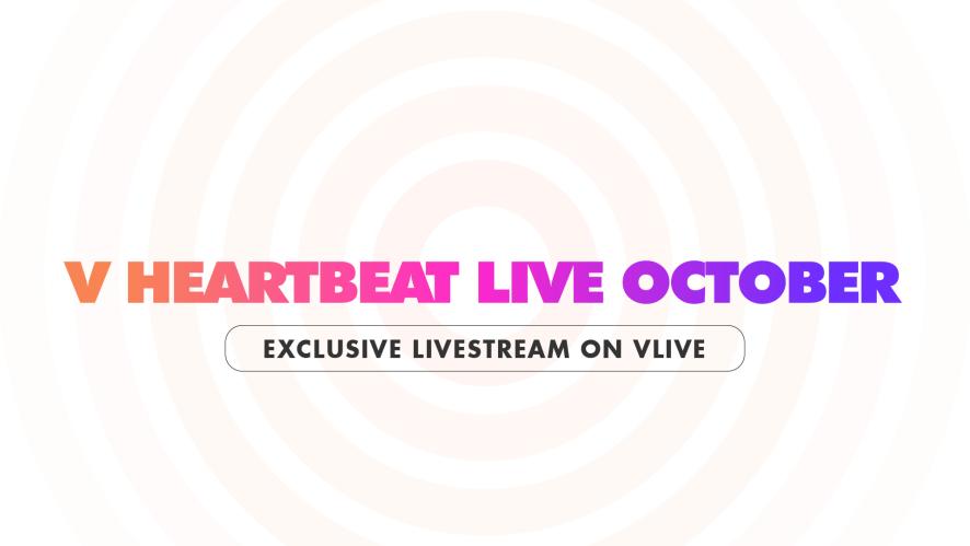 V HEARTBEAT LIVE OCTOBER