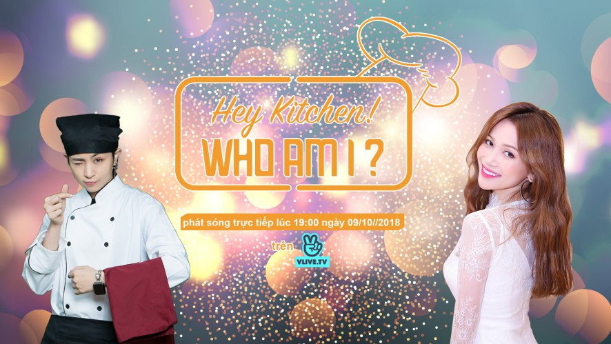HEY KITCHEN! WHO AM I? with Sĩ Thanh