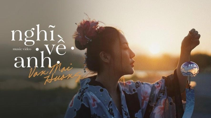 Văn Mai Hương  - Nghĩ Về Anh (Official MV)