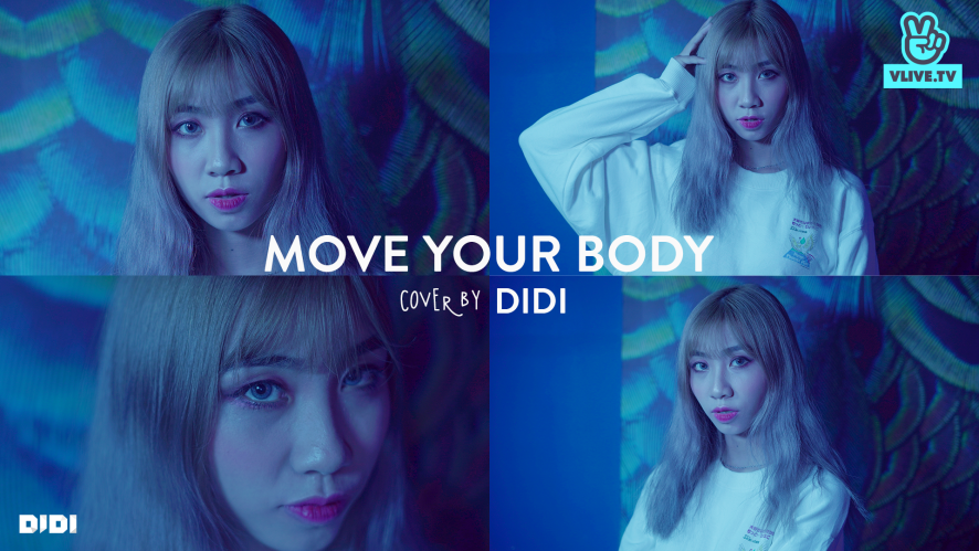 """MOVE YOUR BODY"" - DI DI [COVER MV]"