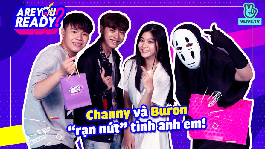 [ARE YOU READY] Tập 3: Channy và Buron: Khi kỳ phùng địch thủ gặp nhau