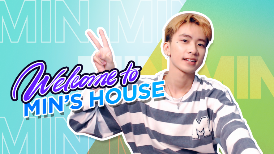MIN MIN | Welcome to  Min's  house