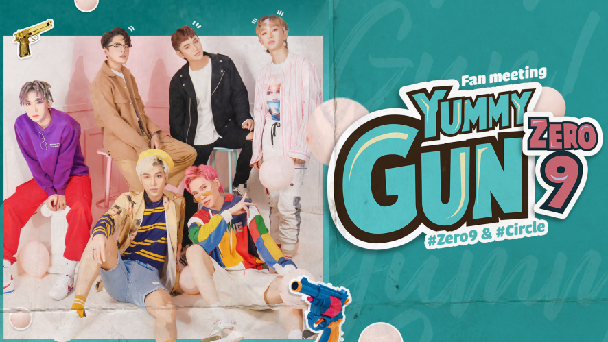 Fan Meeting ZERO 9 - Yummy Gun