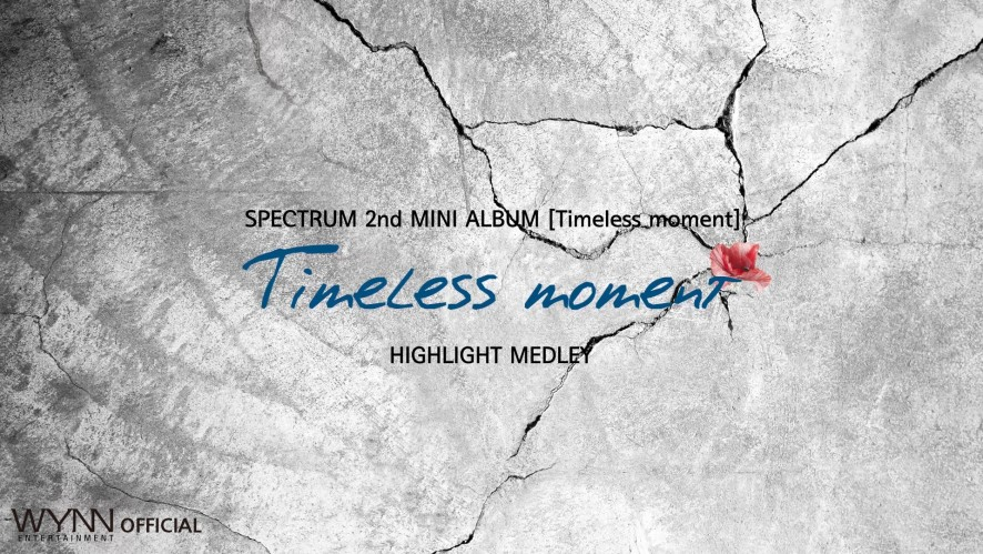 SPECTRUM(스펙트럼) - 2nd MINI ALBUM [Timeless moment] HIGHLIGHT MEDLEY