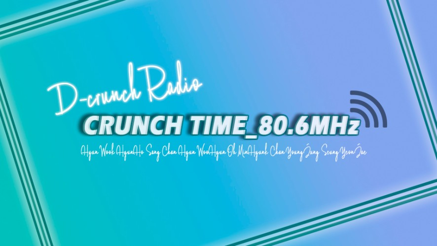 [D-RaDio] CRUNCH TIME_80.6MHz