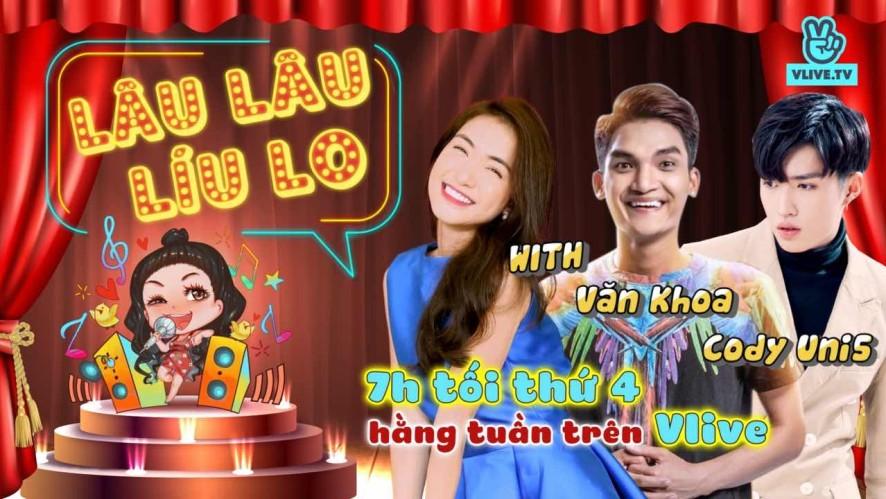 Lâu Lâu Líu Lo Show - Guest Van Khoa & Cody [Tập 5]