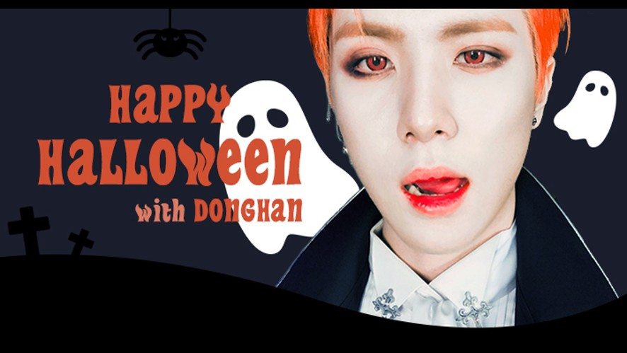 [#D_NIGHT] Happy Halloween with DONG HAN👻