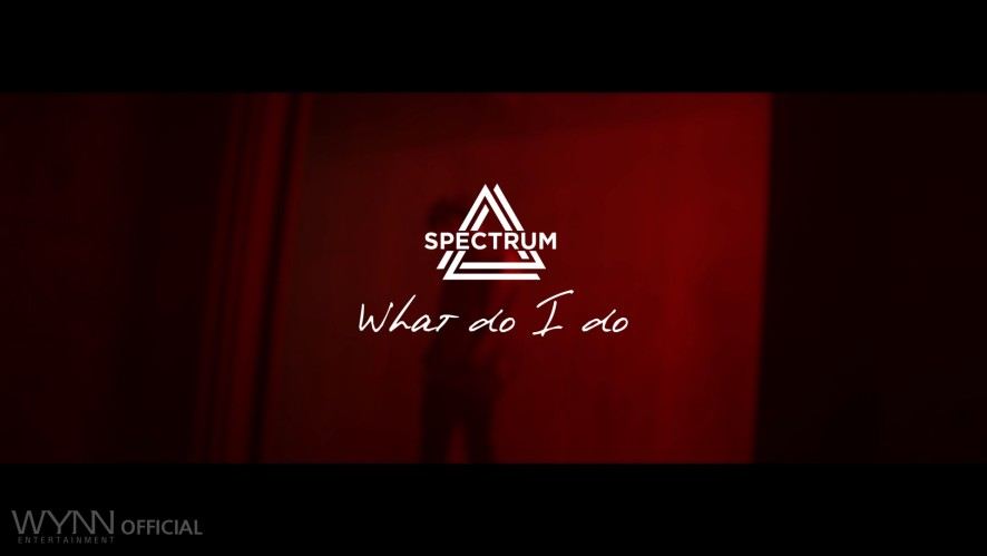 SPECTRUM(스펙트럼) What do I do OFFICIAL VIDEO Teaser #06
