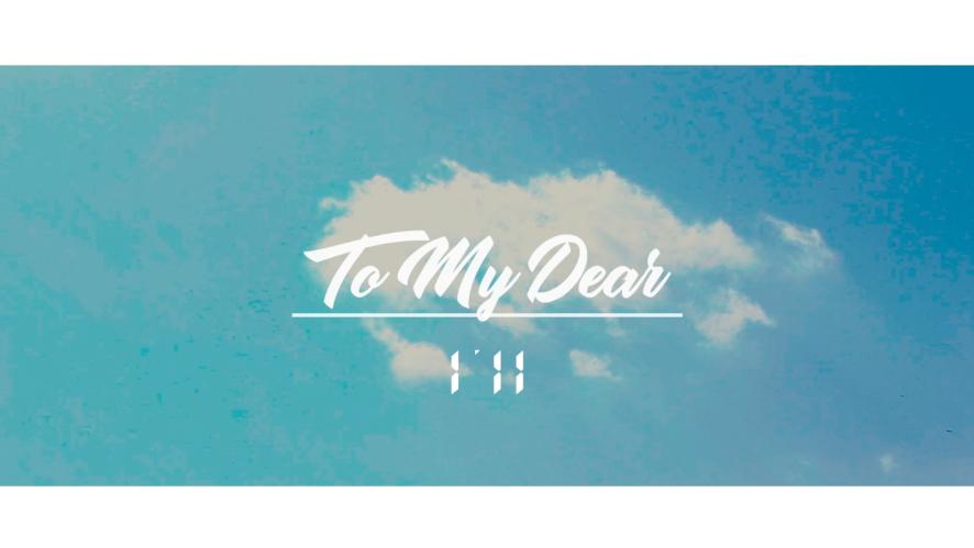 I'll - To My Dear(Official M/V)