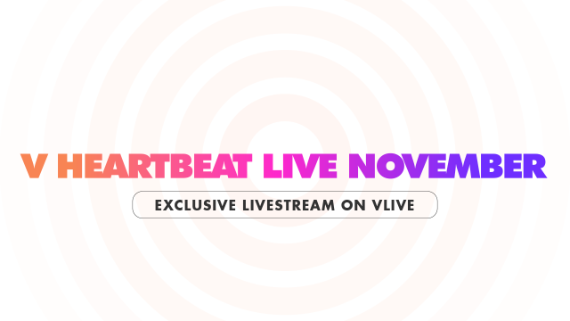 V HEARTBEAT LIVE NOVEMBER