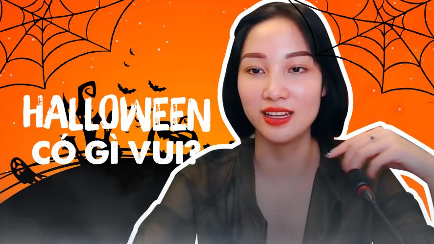 TRANG MING | Halloween có gì vui?