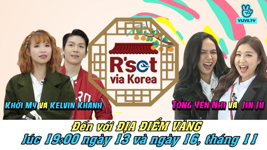 R'set Via Korea - Yangyang Team Ep.03 (Jinju & Tong yen nhi)