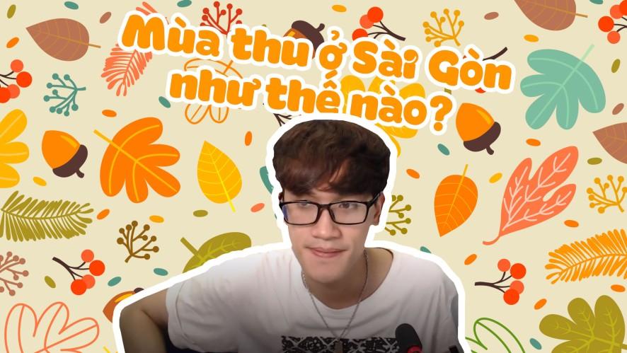 LONG.C    Mùa thu ở  Sài Gòn như thế nào?
