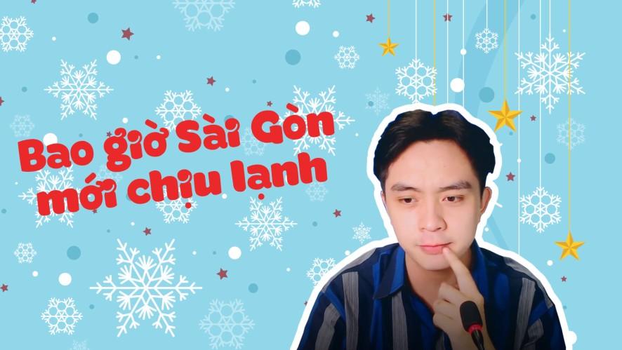 DANNY  | Bao giờ Sài Gòn mới chịu lạnh