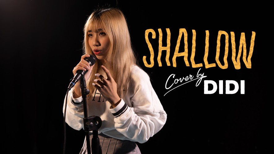 """SHALLOW (LADY GAGA)"" - Cover by DI DI"