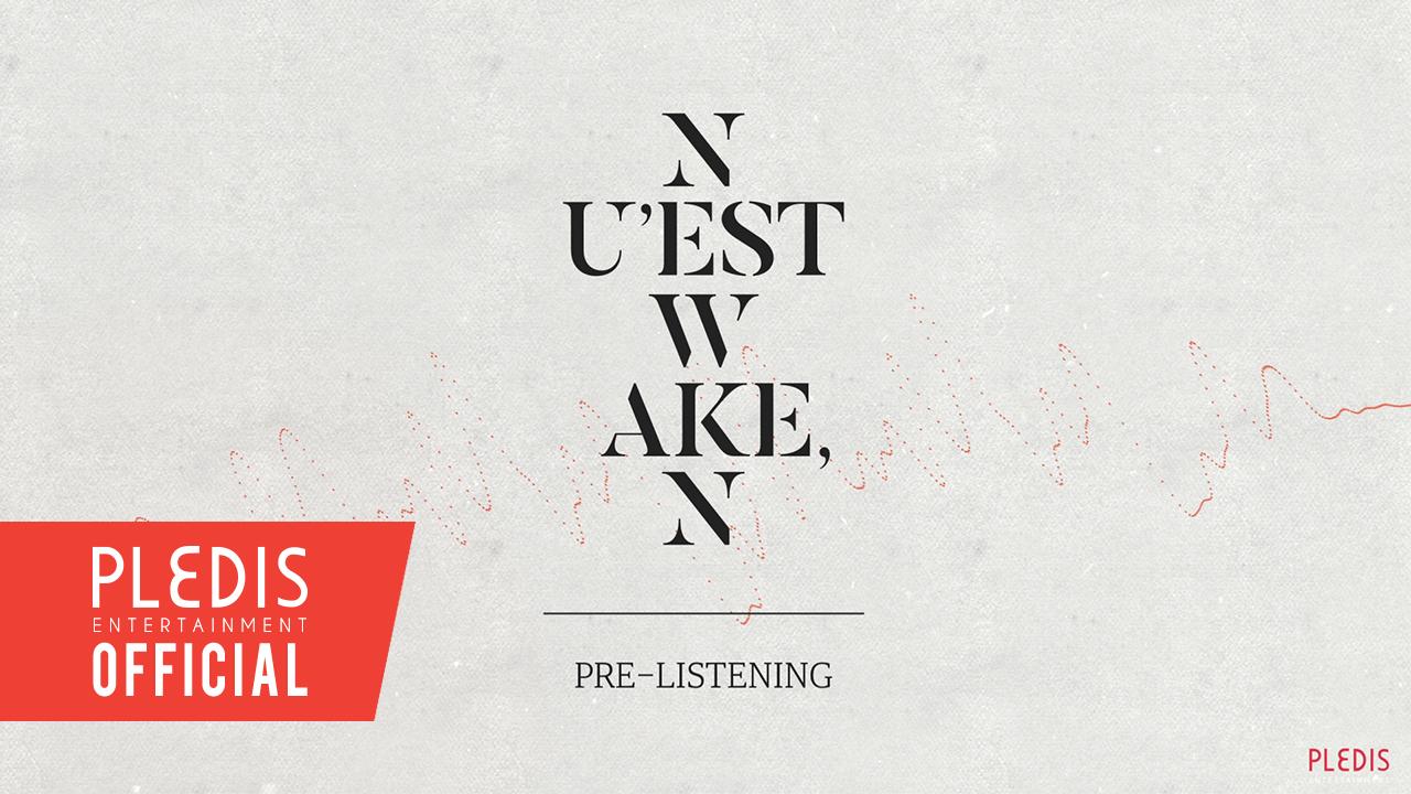 NU'EST W 'WAKE,N' PRE-LISTENING