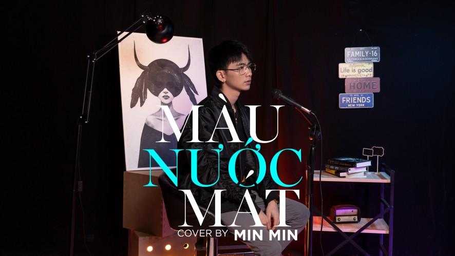 """""""MÀU NƯỚC MẮT (NGUYỄN TRẦN TRUNG QUÂN)"""" - COVER BY MIN MIN"""