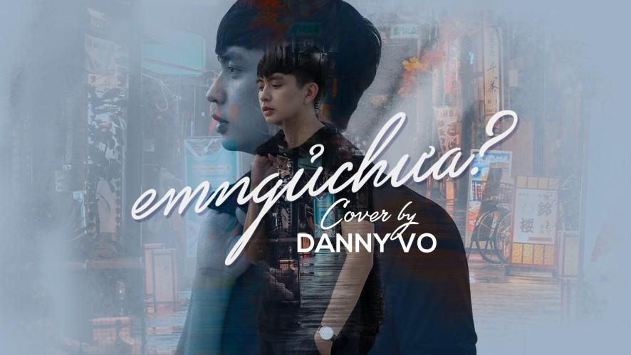 """""""EM NGỦ CHƯA (TRỊNH THĂNG BÌNH x OSAD)"""" Cover by DANNY VO"""