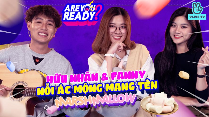 [ARE YOU READY] Tập 10: Fanny & Hữu Nhân - Liệu sẽ còn hát cover cùng nhau?