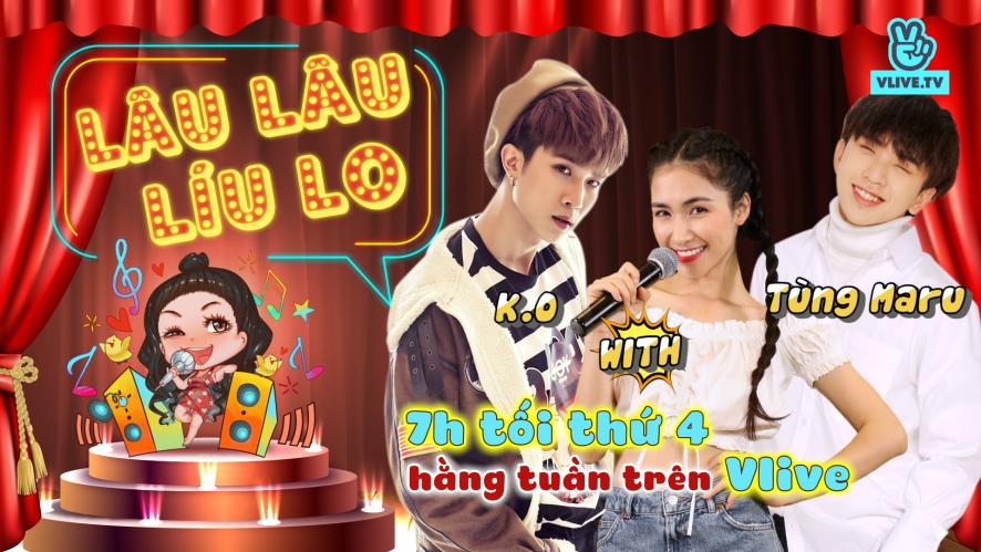 Lâu Lâu Líu Lo Show - Guest K.O & Tùng Maru (Uni5) [Tập 9]