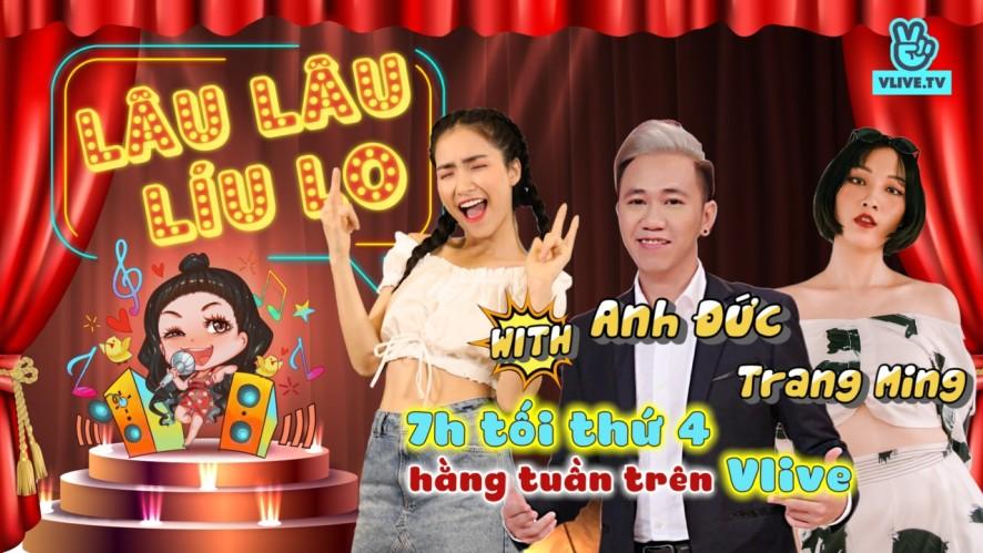 Lâu Lâu Líu Lo Show - Guest Anh Đức &Trang Ming [Tập 10]