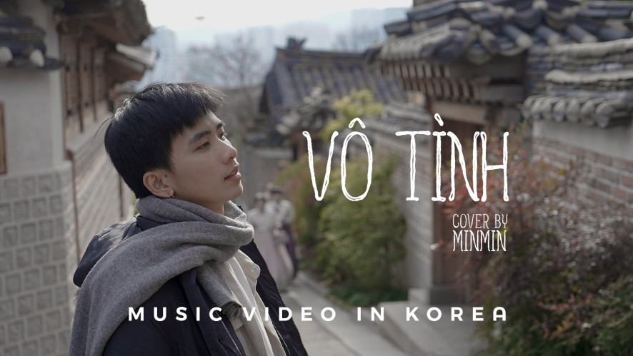 """Vô Tình - Xesi x Hoaprox"" Cover by Min Min - Music Video in Korea"