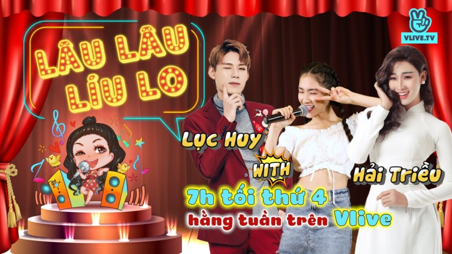Lâu Lâu Líu Lo Show - Guest Hải Triều & Lục Huy