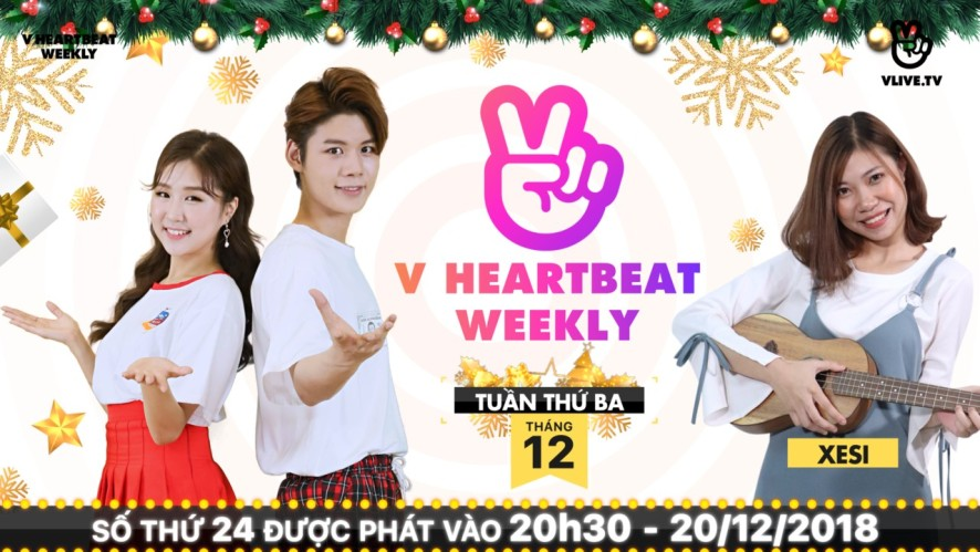V HEARTBEAT WEEKLY - Tập 24 - Guest Xesi