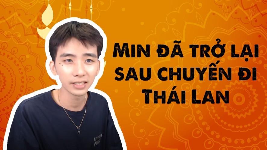 MIN MIN   Min đã trở lại sau chuyến đi Thái Lan