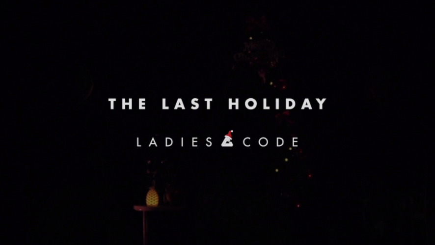 "레이디스코드(LADIES' CODE) ""THE LAST HOLIDAY"" LIVE CLIP"