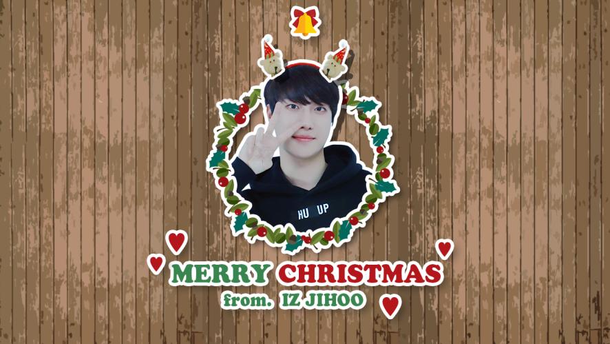 [IZ] MERRY CHRISTMAS from. IZ JIHOO