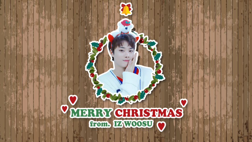 [IZ] MERRY CHRISTMAS from. IZ WOOSU