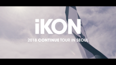 iKON - 2018 CONTINUE TOUR IN SEOUL DVD RELEASE