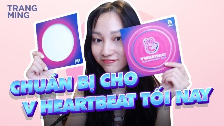 TRANG MING | Chuẩn bị cho V Heartbeat tối nay