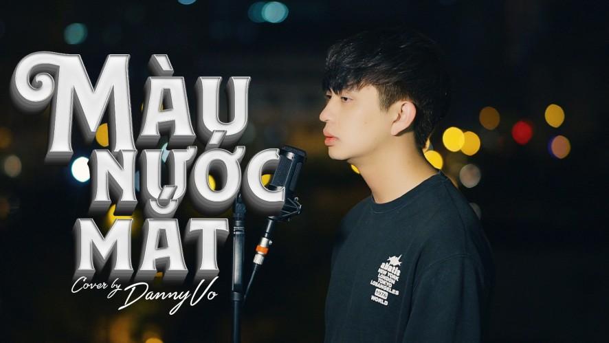 """""""MÀU NƯỚC MẮT (NGUYỄN TRẦN TRUNG QUÂN)"""" Cover by DANNY VO"""
