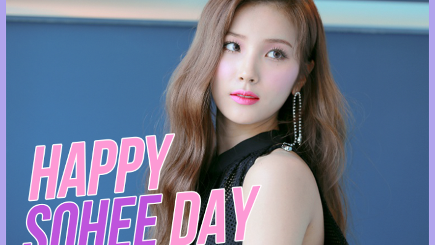 ❤ HAPPY SOHEE DAY🎂 ❤